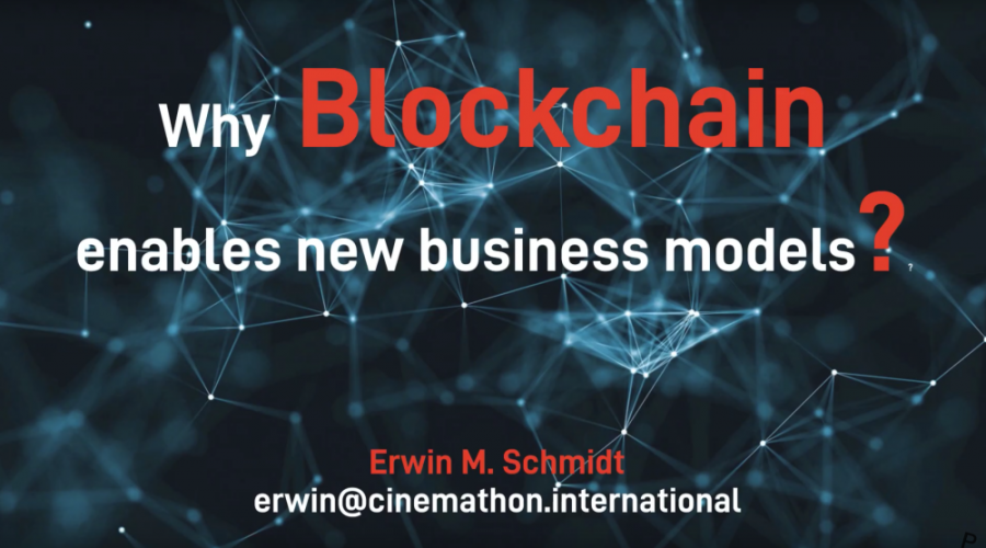 Why blockchain enables new business models? / Erwin M. Schmidt